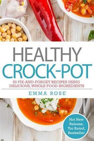 Bog, paperback Healthy Crock Pot af Emma Rose