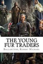 The Young Fur Traders af Ballantyne Robert Michael