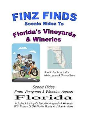 Bog, paperback Finz Finds Scenic Rides to Florida Vineyards & Wineries af Steve Finz Finzelber