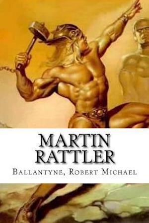 Bog, paperback Martin Rattler af Ballantyne Robert Michael