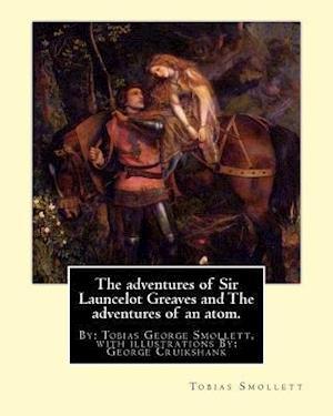 Bog, paperback The Adventures of Sir Launcelot Greaves and the Adventures of an Atom. af George Cruikshank, Tobias Smollett