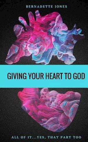Bog, paperback Giving Your Heart to God af Bernadette Jones