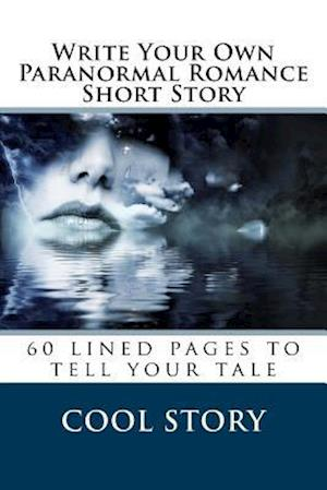 Bog, paperback Write Your Own Paranormal Romance Short Story af Cool Story