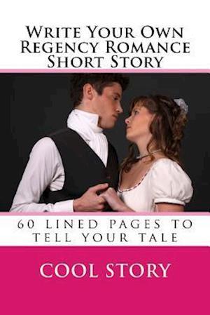 Bog, paperback Write Your Own Regency Romance Short Story af Cool Story