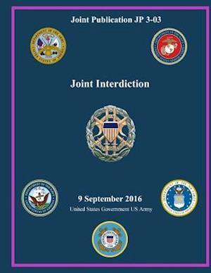 Bog, paperback Joint Publication Jp 3-03 Joint Interdiction 9 September 2016 af United States Government Us Army