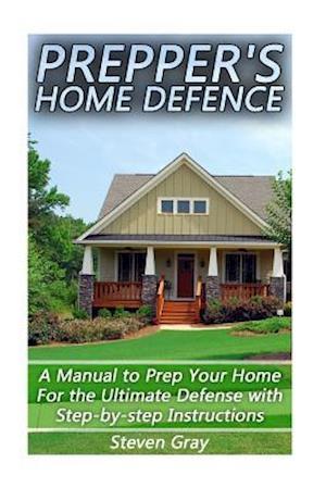 Bog, paperback Prepper's Home Defence af Steven Gray