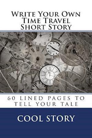 Bog, paperback Write Your Own Time Travel Short Story af Cool Story
