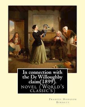 Bog, paperback In Connection with the de Willoughby Claim(1899).by af Frances Hodgson Burnett