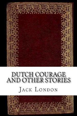Bog, paperback Dutch Courage and Other Stories af Jack London