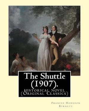 Bog, paperback The Shuttle (1907). by af Frances Hodgson Burnett