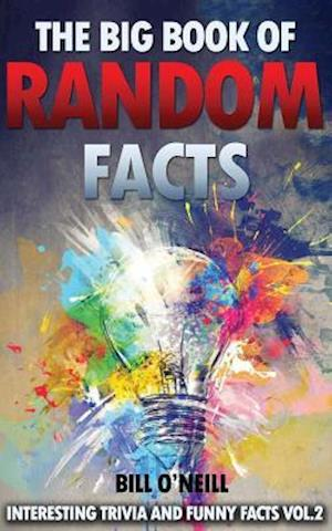 Bog, paperback The Big Book of Random Facts Volume 2 af Bill O'neill