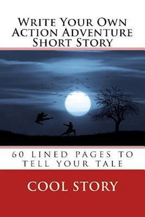 Bog, paperback Write Your Own Action Adventure Short Story af Cool Story