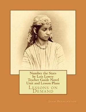 Bog, paperback Number the Stars by Lois Lowry Teacher Guide Novel Unit and Lesson Plans af John Pennington