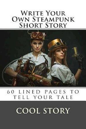 Bog, paperback Write Your Own Steampunk Short Story af Cool Story