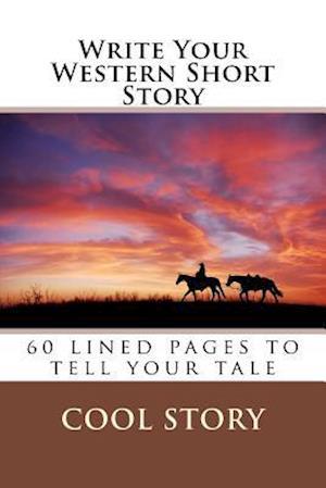 Bog, paperback Write Your Western Short Story af Cool Story