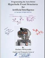 Programming the Auto-Robot Hyperbolic Event Structures for Artificial Intelligence