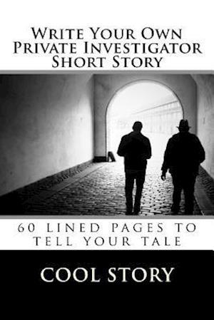 Bog, paperback Write Your Own Private Investigator Short Story af Cool Story