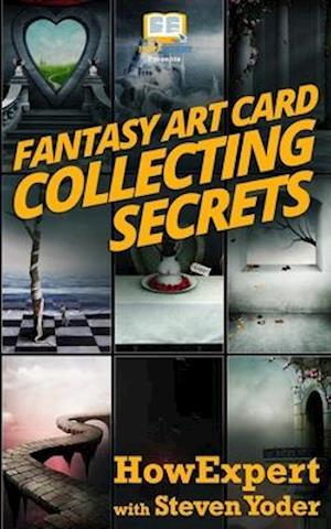 Bog, paperback Fantasy Art Collecting Secrets af Steven Yoder, Howexpert Press