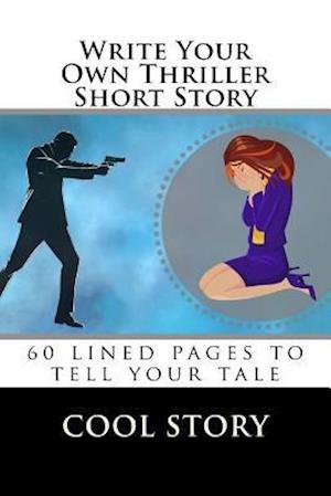 Bog, paperback Write Your Own Thriller Short Story af Cool Story