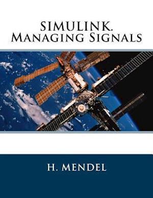 Bog, paperback Simulink. Managing Signals af H. Mendel