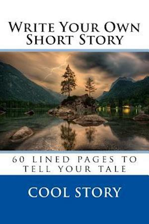 Bog, paperback Write Your Own Short Story af Cool Story
