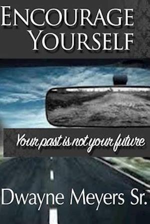 Bog, paperback Encourage Yourself af Dwayne Meyers Sr