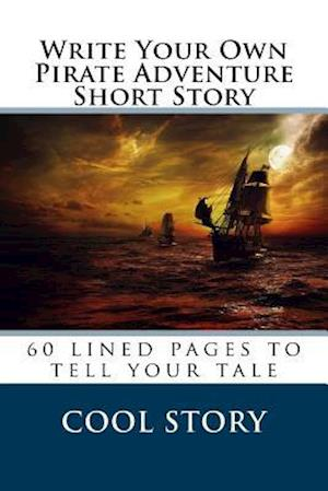 Bog, paperback Write Your Own Pirate Adventure Short Story af Cool Story