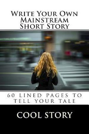 Bog, paperback Write Your Own Mainstream Short Story af Cool Story