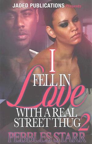 Bog, paperback I Fell in Love with a Real Street Thug 2 af Pebbles Starr
