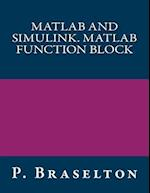 MATLAB and Simulink. MATLAB Function Block