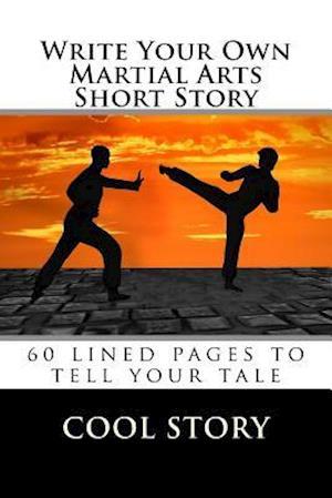 Bog, paperback Write Your Own Martial Arts Short Story af Cool Story