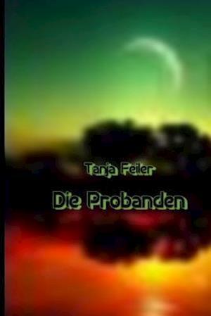 Bog, paperback Die Probanden af T. Tanja Feiler F.