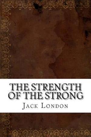Bog, paperback The Strength of the Strong af Jack London