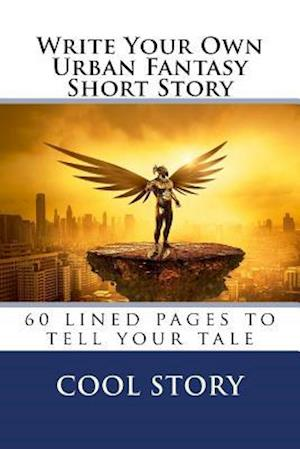 Bog, paperback Write Your Own Urban Fantasy Short Story af Cool Story
