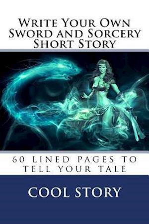 Bog, paperback Write Your Own Sword and Sorcery Short Story af Cool Story