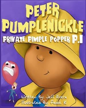 Bog, paperback Peter Pumplenickle Private Pimple Popper P.I. af Jeff Rivera