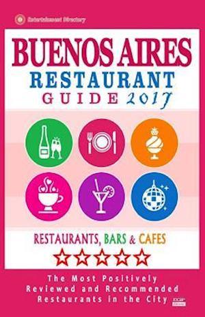 Bog, paperback Buenos Aires Restaurant Guide 2017 af Jennifer H. Kastner