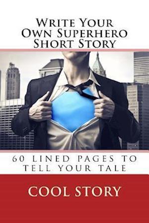 Bog, paperback Write Your Own Superhero Short Story af Cool Story