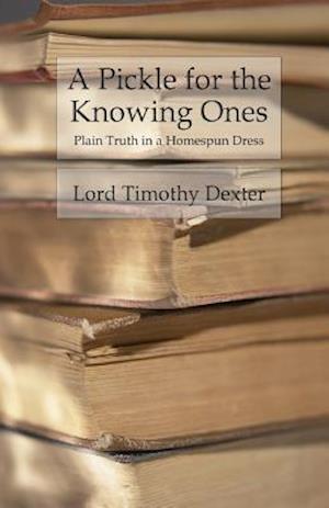 Bog, paperback A Pickle for the Knowing Ones af Lord Timothy Dexter