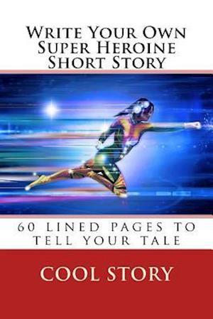 Bog, paperback Write Your Own Super Heroine Short Story af Cool Story