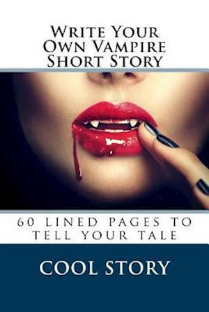 Bog, paperback Write Your Own Vampire Short Story af Cool Story