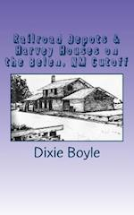 Railroad Depots & Harvey Houses on the Belen, NM Cutoff af Dixie Boyle