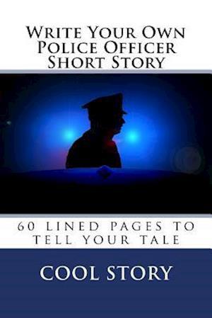 Bog, paperback Write Your Own Police Officer Short Story af Cool Story