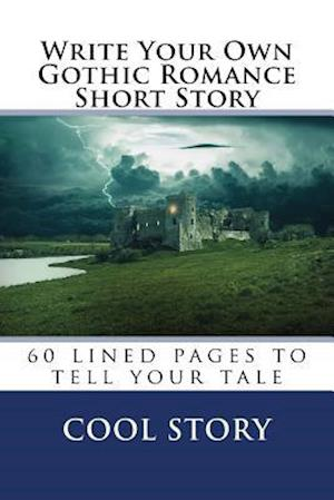 Bog, paperback Write Your Own Gothic Romance Short Story af Cool Story