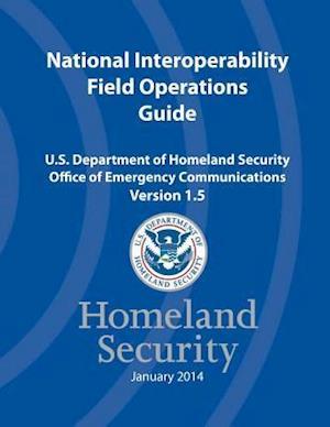 Bog, paperback National Interoperability Field Operations Guide Version 1.5 af U. Offi Ce of Emergency Communications