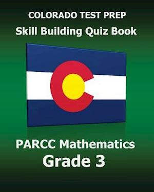 Bog, paperback Colorado Test Prep Skill Building Quiz Book Parcc Mathematics Grade 3 af Test Master Press Colorado
