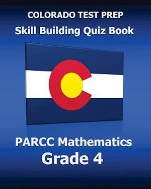 Bog, paperback Colorado Test Prep Skill Building Quiz Book Parcc Mathematics Grade 4 af Test Master Press Colorado