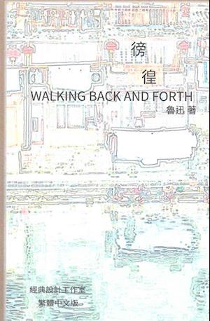Bog, paperback Walking Back and Forth af Xun Lu