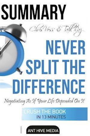 Bog, paperback Summary Chris Voss & Tahl Raz's Never Split the Difference af Ant Hive Media