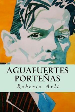 Bog, paperback Aguafuertes Portenas af Roberto Arlt